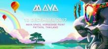 เทศกาลมายามิวสิคเฟสติวัล2017 (MAYA Music Festival) ดีเจระดับโลกจัดเต็ม แสงสีเสียงอลังการ